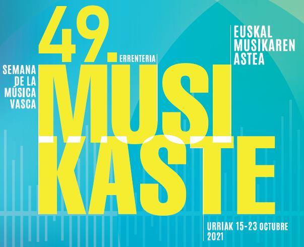 Buy tickets for MUSIKASTE 2021 at Lekuona Fabrika, Niessen Kulturgunea, Madalena ermita, Koldo Mitxelena in Errenteria